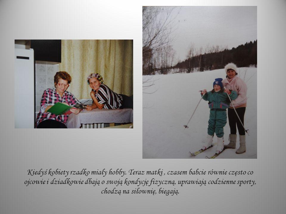 Kiedyś kobiety rzadko miały hobby. Teraz matki, czasem babcie równie często co ojcowie i dziadkowie dbają o swoją kondycję fizyczną, uprawiają codzien
