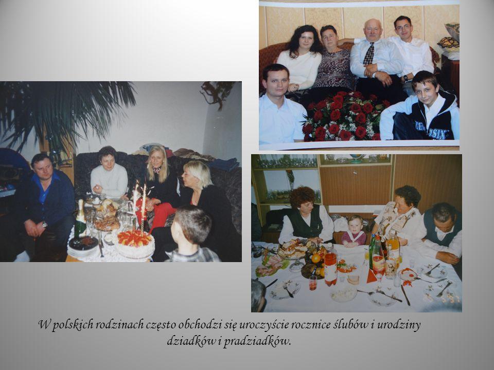 W polskich rodzinach często obchodzi się uroczyście rocznice ślubów i urodziny dziadków i pradziadków.