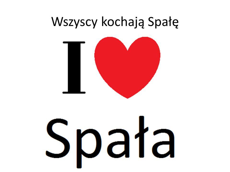 Wszyscy kochają Spałę