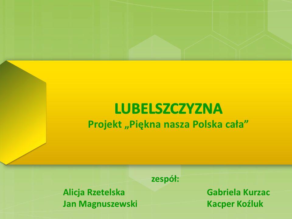 Lublin Lublin nazywany jest stolicą wschodniej Polski - jest największym i najprężniej rozwijającym się miastem po tej stronie Wisły.