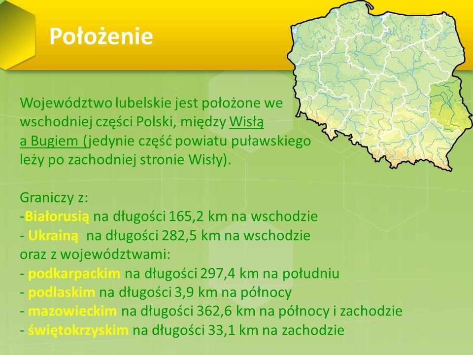Informacje ogólne Lubelszczyzna to ogromna i urozmaicona kraina położona na prawym brzegu Wisły.