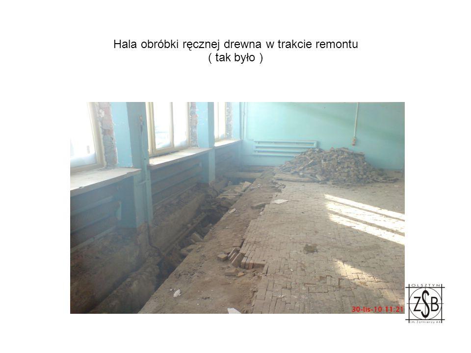 Hala obróbki ręcznej drewna w trakcie remontu ( tak było )