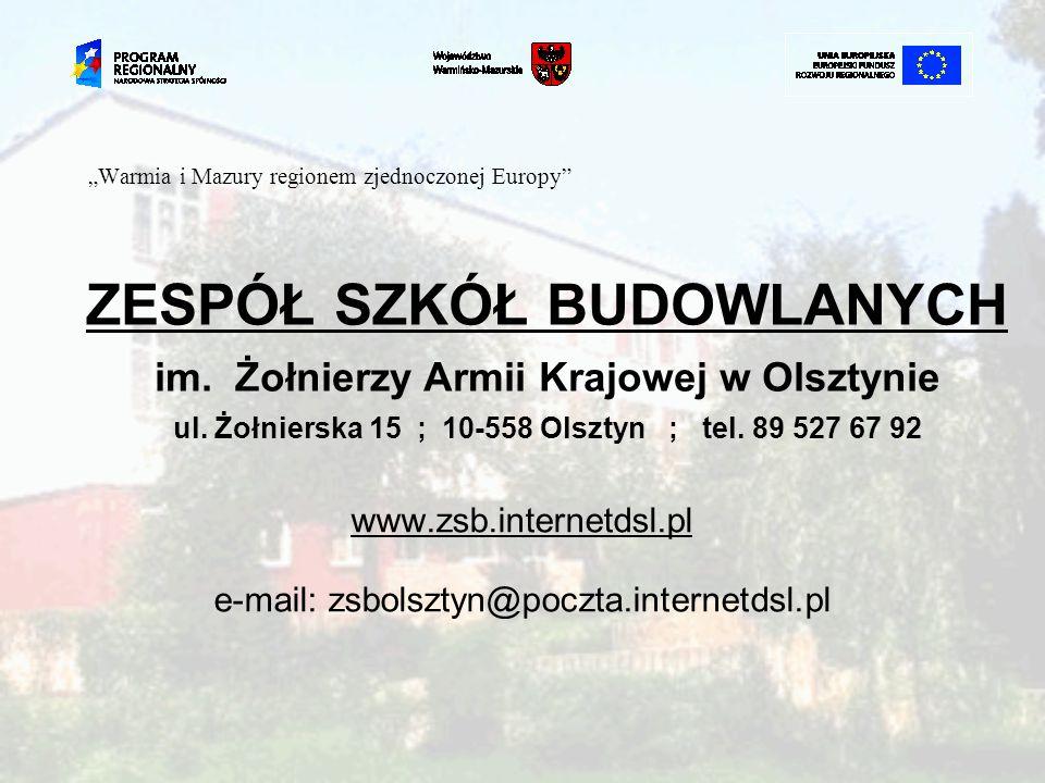 """""""Warmia i Mazury regionem zjednoczonej Europy ZESPÓŁ SZKÓŁ BUDOWLANYCH im."""