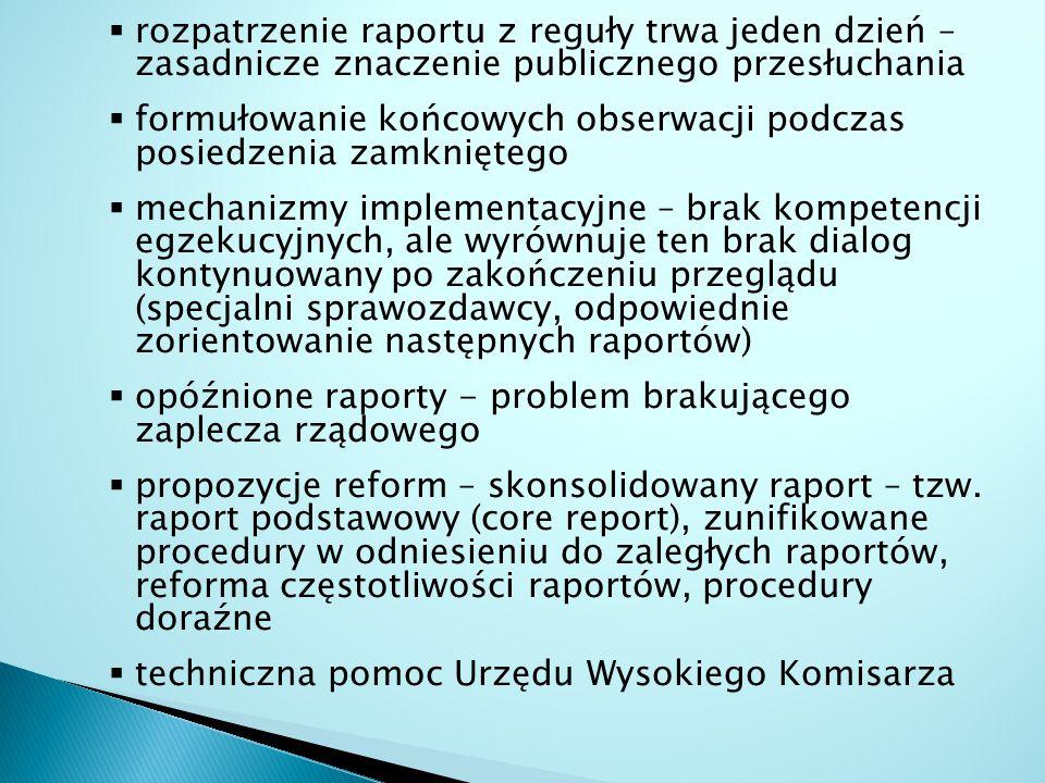  rozpatrzenie raportu z reguły trwa jeden dzień – zasadnicze znaczenie publicznego przesłuchania  formułowanie końcowych obserwacji podczas posiedze