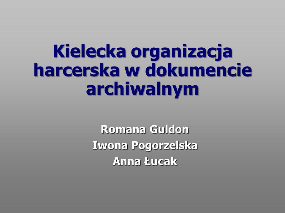 Kielecka organizacja harcerska w dokumencie archiwalnym Romana Guldon Iwona Pogorzelska Anna Łucak