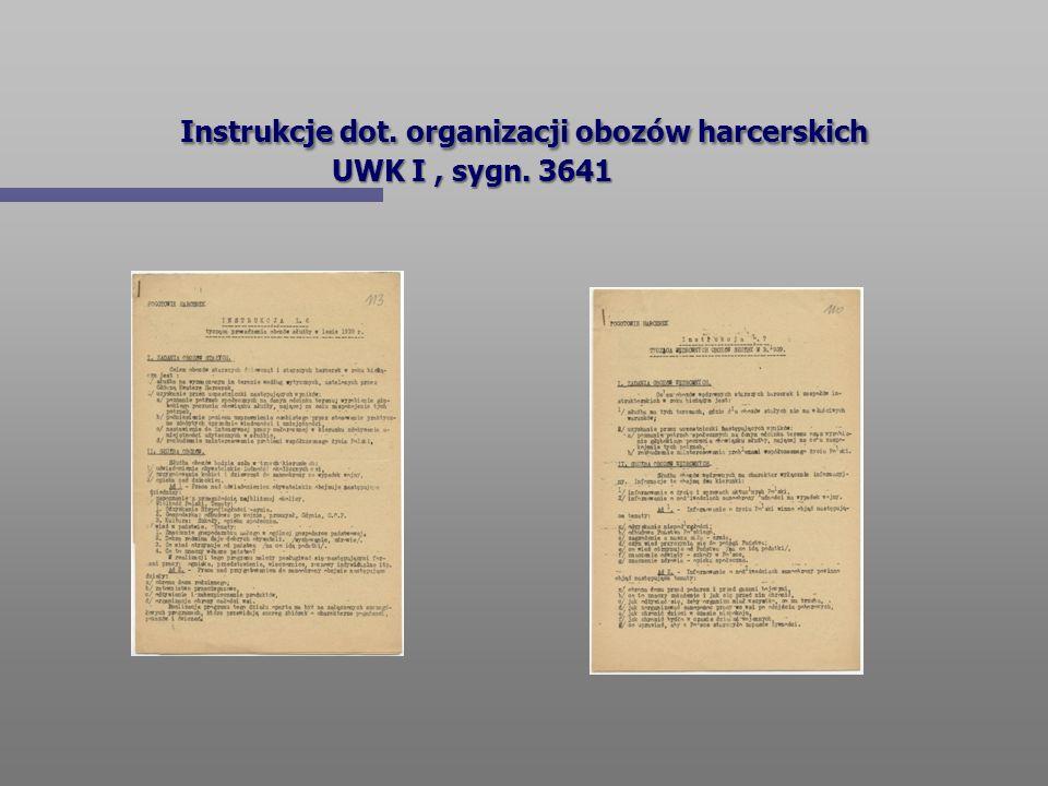 Instrukcje dot. organizacji obozów harcerskich UWK I, sygn. 3641