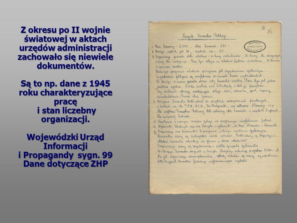 Z okresu po II wojnie światowej w aktach urzędów administracji zachowało się niewiele dokumentów. Są to np. dane z 1945 roku charakteryzujące pracę i