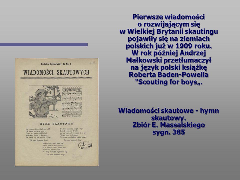 Pierwsze wiadomości o rozwijającym się w Wielkiej Brytanii skautingu pojawiły się na ziemiach polskich już w 1909 roku. W rok później Andrzej Małkowsk