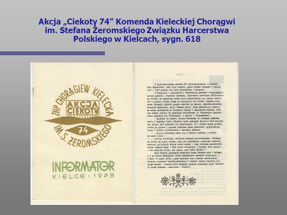 """Akcja """"Ciekoty 74"""" Komenda Kieleckiej Chorągwi im. Stefana Żeromskiego Związku Harcerstwa Polskiego w Kielcach, sygn. 618"""