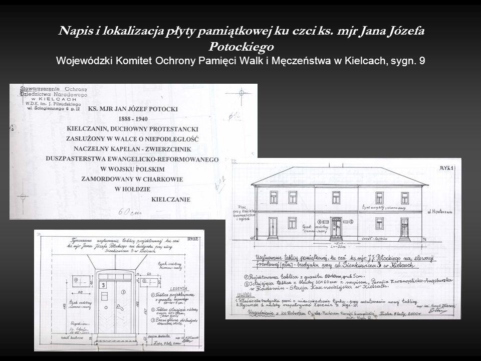 Napis i lokalizacja płyty pamiątkowej ku czci ks. mjr Jana Józefa Potockiego Wojewódzki Komitet Ochrony Pamięci Walk i Męczeństwa w Kielcach, sygn. 9