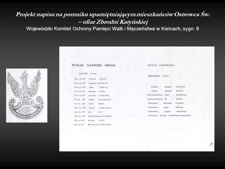 Projekt napisu na pomniku upamiętniającym mieszkańców Ostrowca Św. – ofiar Zbrodni Katyńskiej Wojewódzki Komitet Ochrony Pamięci Walk i Męczeństwa w K