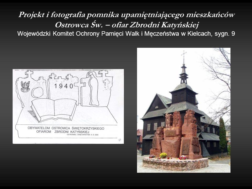 Projekt i fotografia pomnika upamiętniającego mieszkańców Ostrowca Św. – ofiar Zbrodni Katyńskiej Wojewódzki Komitet Ochrony Pamięci Walk i Męczeństwa