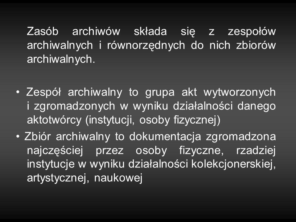 Zasób archiwów składa się z zespołów archiwalnych i równorzędnych do nich zbiorów archiwalnych. Zespół archiwalny to grupa akt wytworzonych i zgromadz
