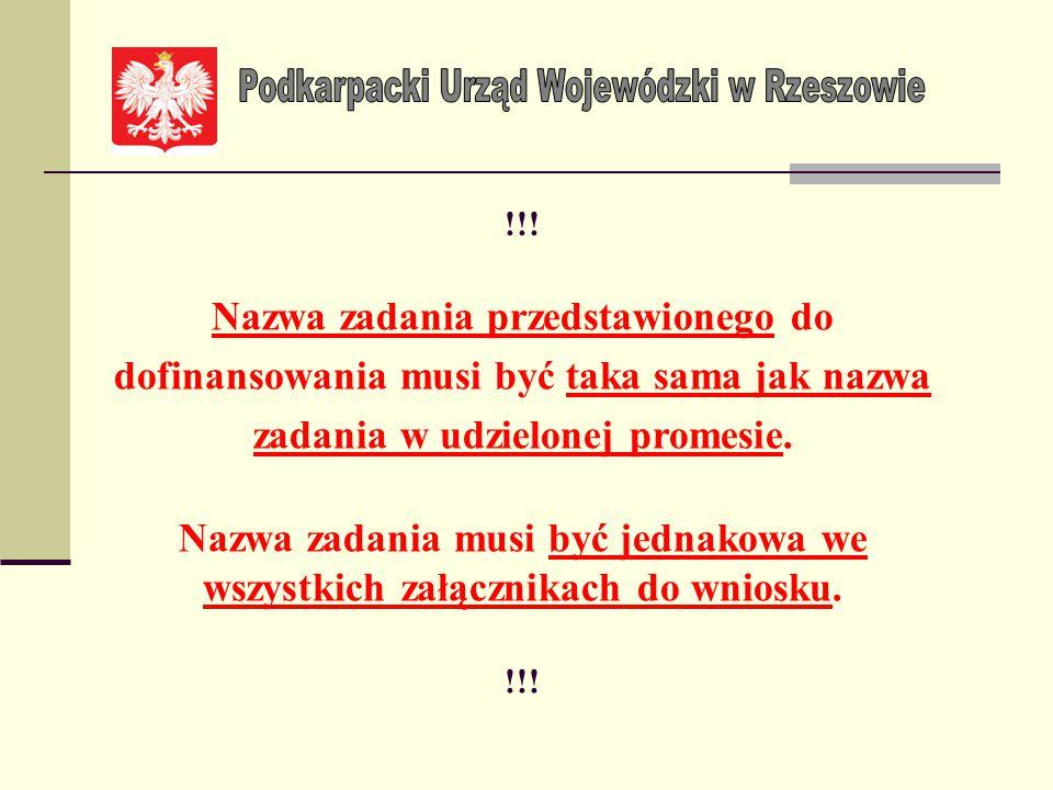Ponadto przypominamy, że nie przekazanie ww. dokumentacji do Wojewody Podkarpackiego w terminie wskazanym w promesie oznacza rezygnację z przyznanego