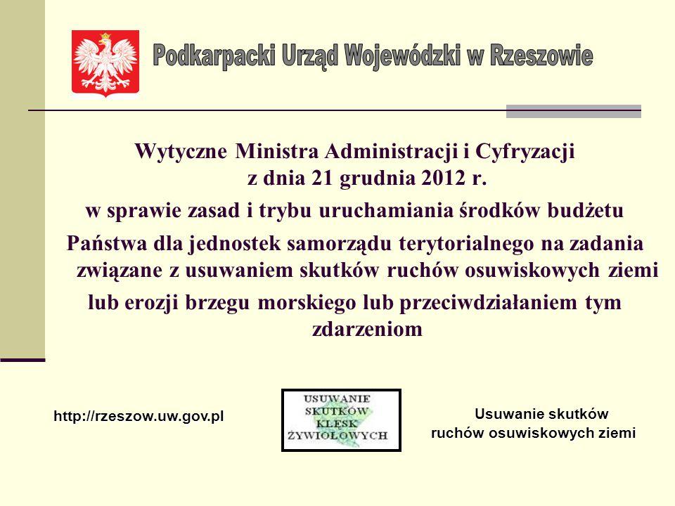 Od 1 stycznia 2013 r. kompetencje Ministra w zakresie m.in. zawierania, rozliczania umów z jednostkami samorządu terytorialnego przejął Wojewoda