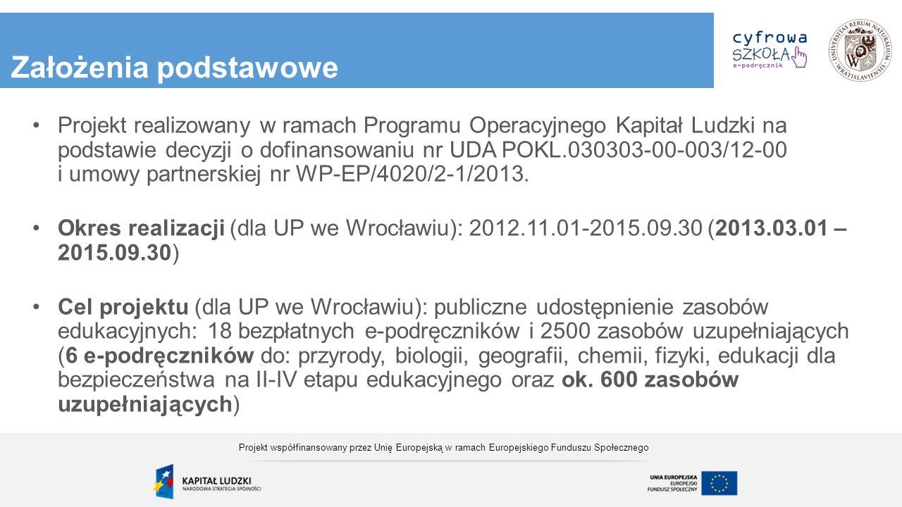 Założenia podstawowe Projekt realizowany w ramach Programu Operacyjnego Kapitał Ludzki na podstawie decyzji o dofinansowaniu nr UDA POKL.030303-00-003