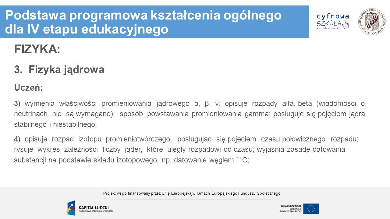 Zadania - zadanie 2 Projekt współfinansowany przez Unię Europejską w ramach Europejskiego Funduszu Społecznego