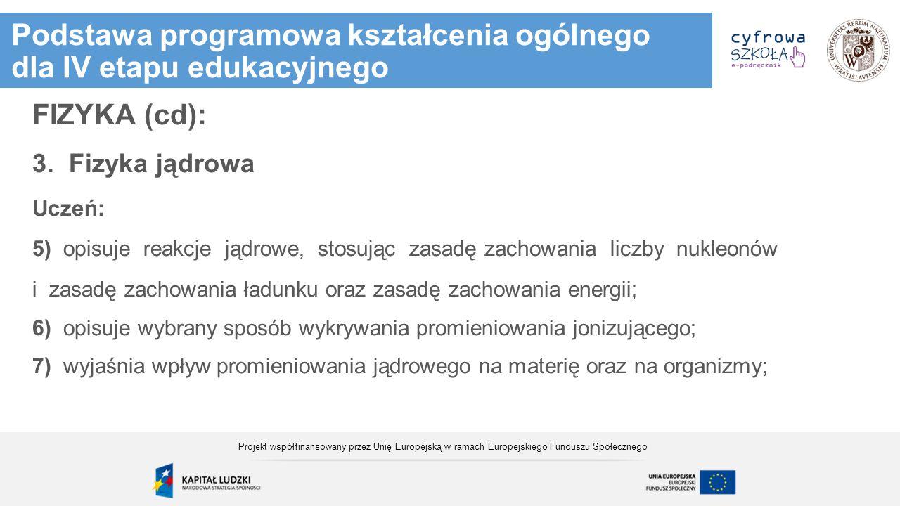Podstawa programowa kształcenia ogólnego dla IV etapu edukacyjnego FIZYKA (cd): 3.