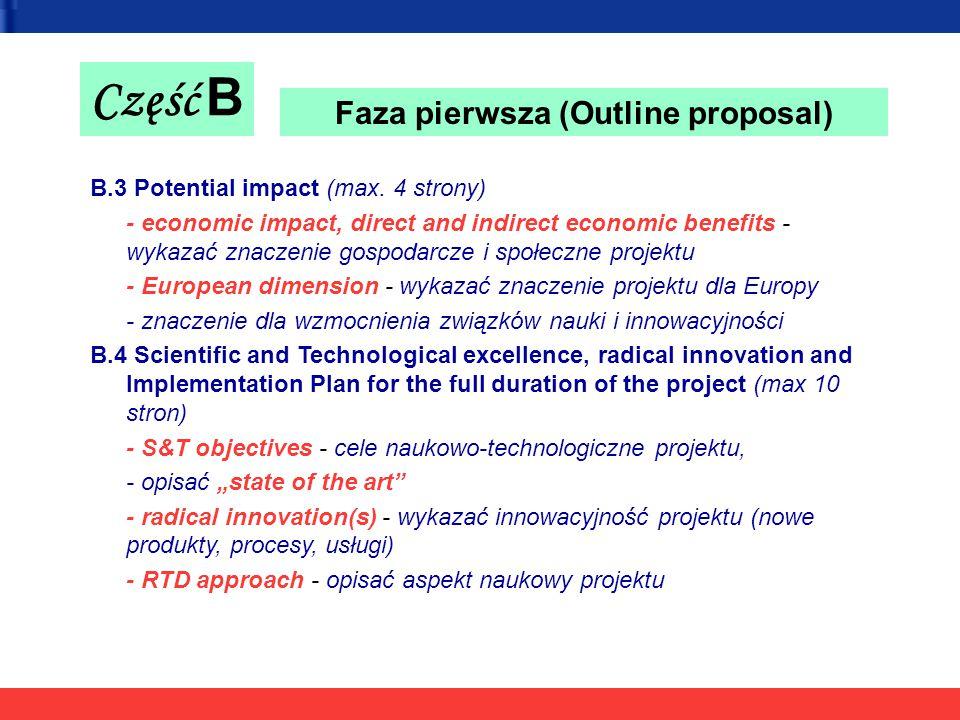 Część B B.3 Potential impact (max. 4 strony) - economic impact, direct and indirect economic benefits - wykazać znaczenie gospodarcze i społeczne proj