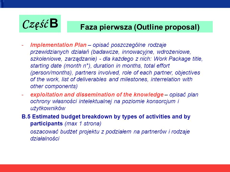 Część B -Implementation Plan – opisać poszczególne rodzaje przewidzianych działań (badawcze, innowacyjne, wdrożeniowe, szkoleniowe, zarządzanie) - dla