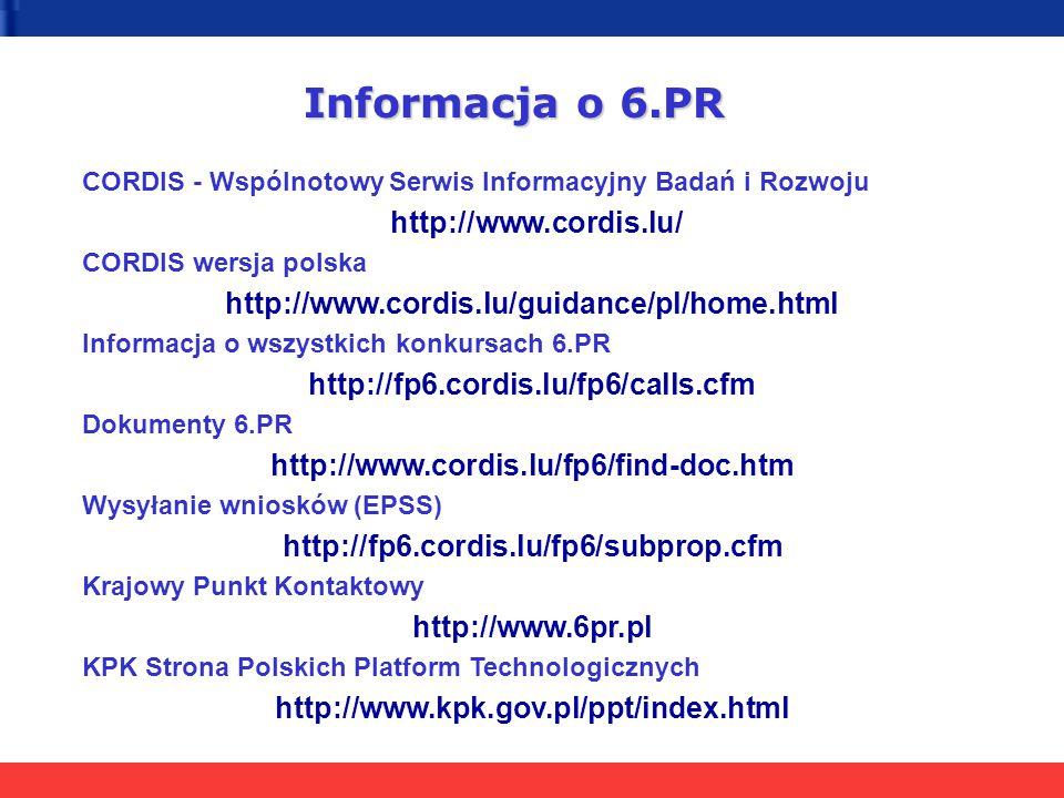 CORDIS - Wspólnotowy Serwis Informacyjny Badań i Rozwoju http://www.cordis.lu/ CORDIS wersja polska http://www.cordis.lu/guidance/pl/home.html Informa