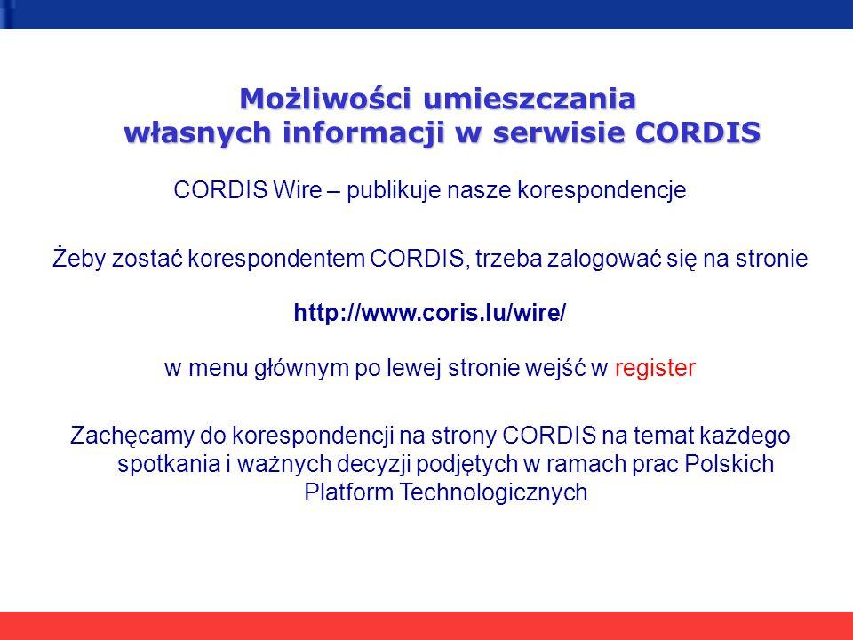 Możliwości umieszczania własnych informacji w serwisie CORDIS CORDIS Wire – publikuje nasze korespondencje Żeby zostać korespondentem CORDIS, trzeba z