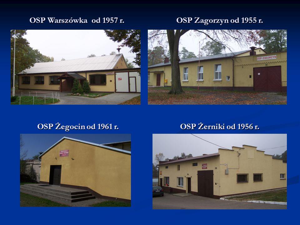 OSP Warszówka od 1957 r. OSP Zagorzyn od 1955 r. OSP Żerniki od 1956 r. OSP Żegocin od 1961 r.