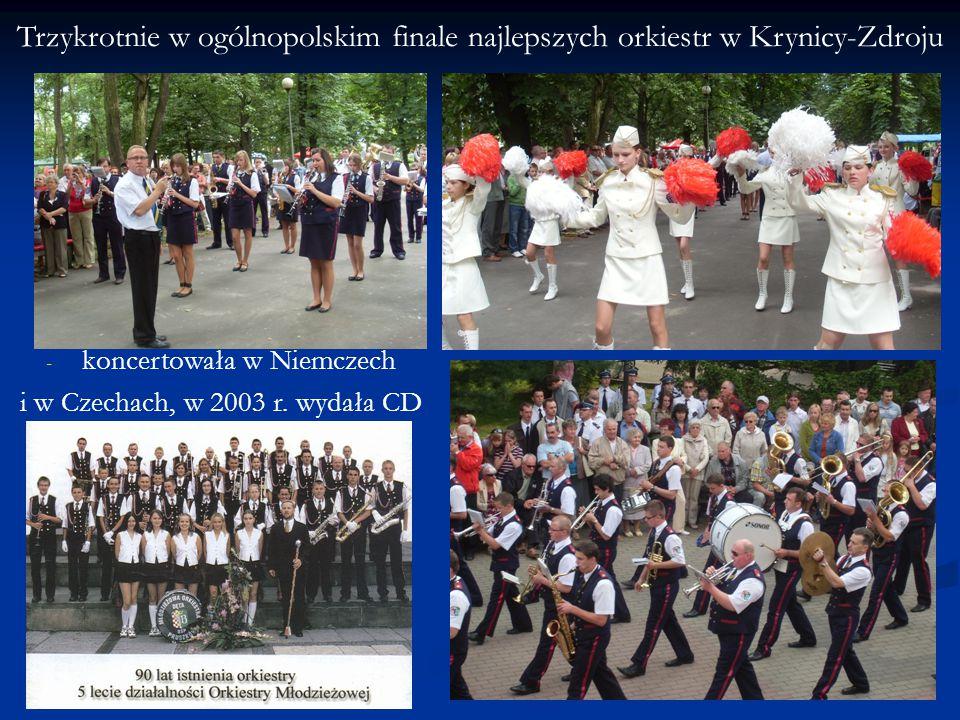 Trzykrotnie w ogólnopolskim finale najlepszych orkiestr w Krynicy-Zdroju - koncertowała w Niemczech i w Czechach, w 2003 r.