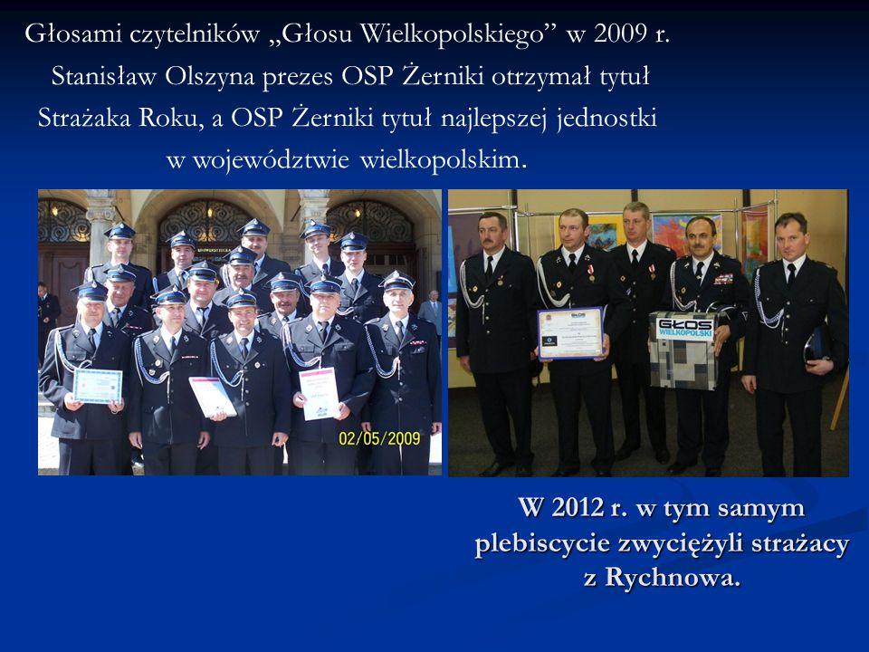 """Głosami czytelników """"Głosu Wielkopolskiego"""" w 2009 r. Stanisław Olszyna prezes OSP Żerniki otrzymał tytuł Strażaka Roku, a OSP Żerniki tytuł najlepsze"""