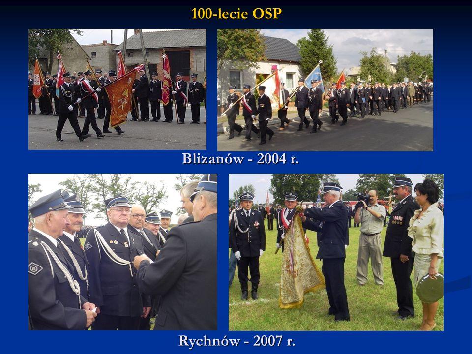 100-lecie OSP Rychnów - 2007 r. Blizanów - 2004 r.