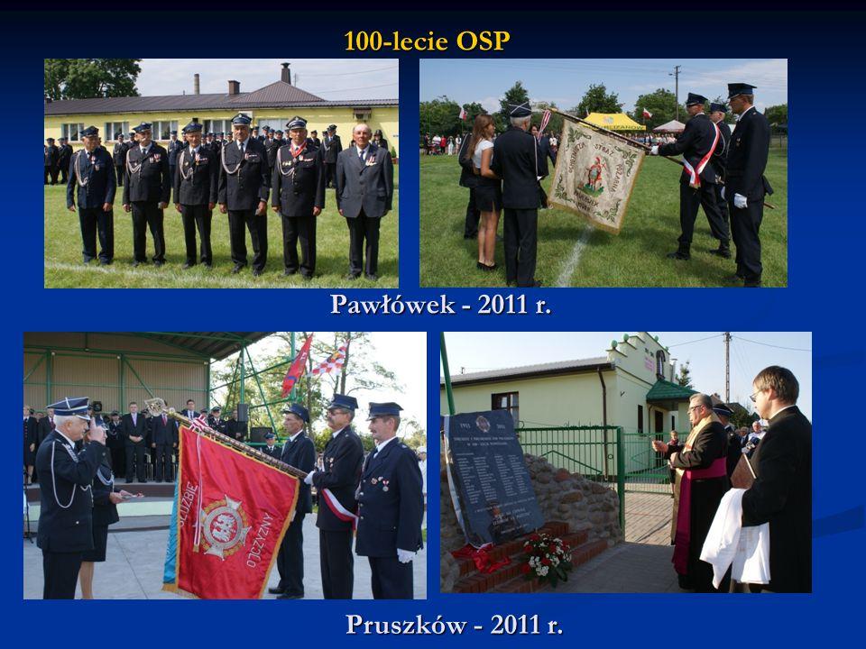 100-lecie OSP Pruszków - 2011 r. Pawłówek - 2011 r.