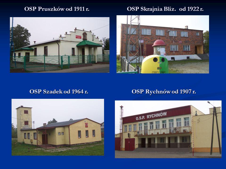 OSP Skrajnia Bliz. od 1922 r. OSP Pruszków od 1911 r. OSP Rychnów od 1907 r. OSP Szadek od 1964 r.