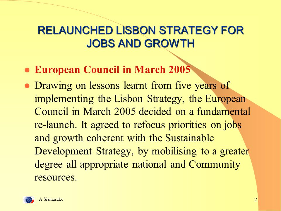 A.Siemaszko 3 COMMUNICATION FROM THE COMMISSION TO THE SPRING EUROPEAN COUNCIL 2006 TIME TO MOVE UP A GEAR l all Member States have drawn up their National Reform Programmes (NRPs) on the basis of the Integrated Guidelines.