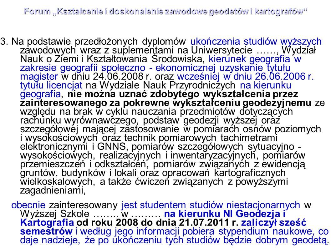 """Forum """"Kształcenie i doskonalenie zawodowe geodetów i kartografów"""" 3.Na podstawie przedłożonych dyplomów ukończenia studiów wyższych zawodowych wraz z"""