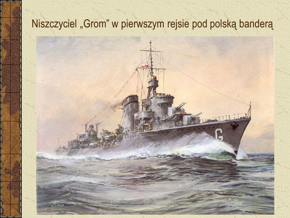 """Niszczyciel """"Grom"""" w pierwszym rejsie pod polską banderą"""