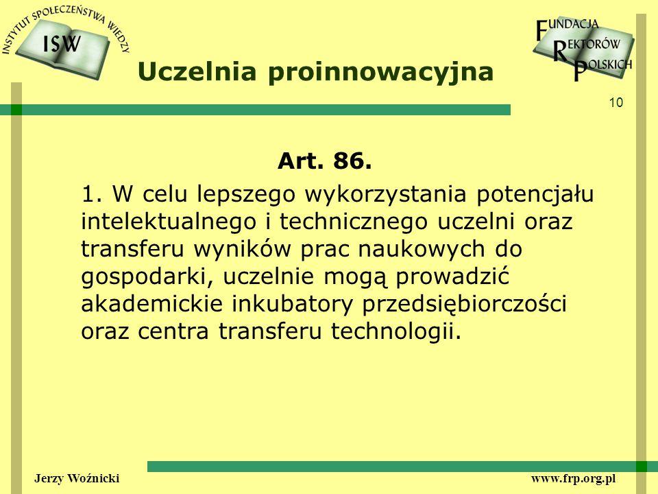 10 Jerzy Woźnicki www.frp.org.pl Uczelnia proinnowacyjna Art.