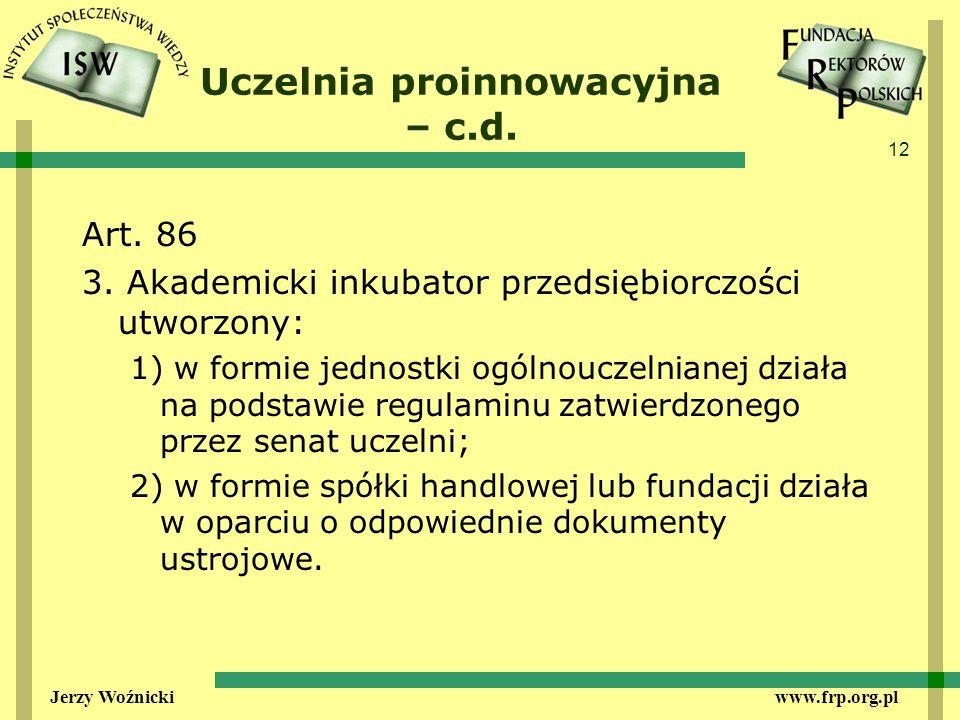 12 Jerzy Woźnicki www.frp.org.pl Uczelnia proinnowacyjna – c.d.