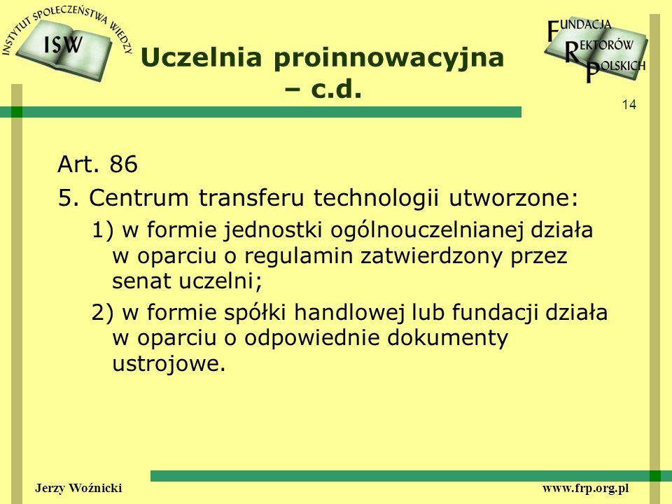 14 Jerzy Woźnicki www.frp.org.pl Uczelnia proinnowacyjna – c.d.