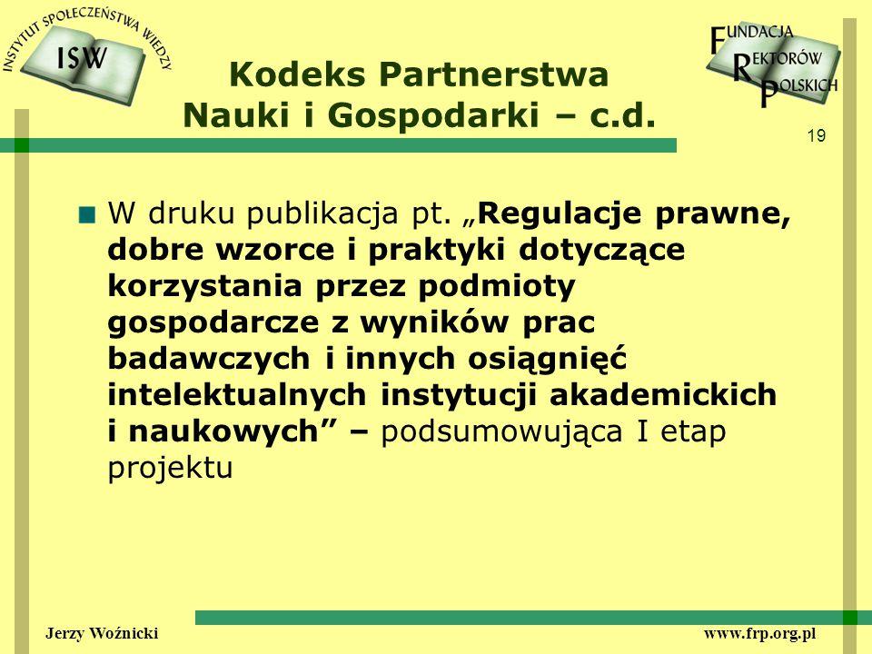 19 Jerzy Woźnicki www.frp.org.pl Kodeks Partnerstwa Nauki i Gospodarki – c.d.