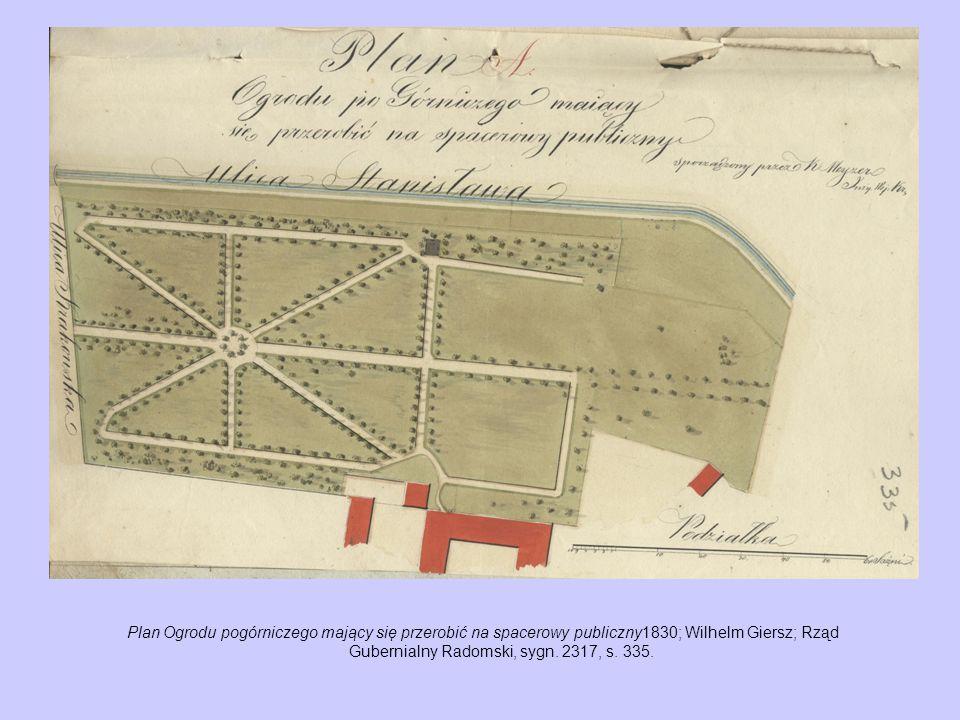 Plan Ogrodu pogórniczego mający się przerobić na spacerowy publiczny1830; Wilhelm Giersz; Rząd Gubernialny Radomski, sygn.