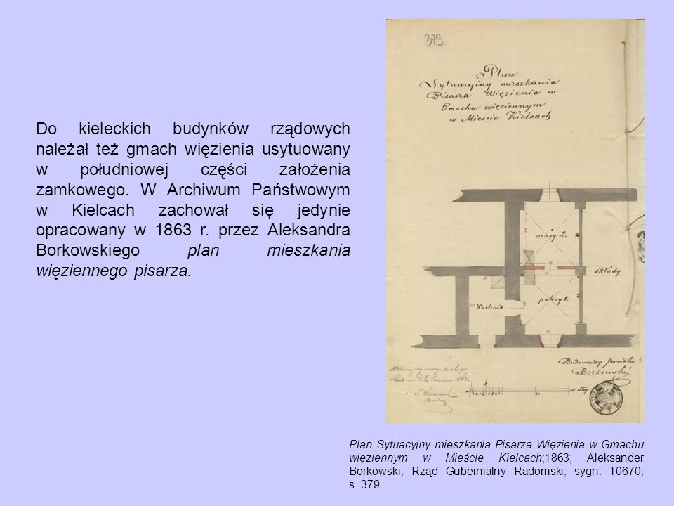 Do kieleckich budynków rządowych należał też gmach więzienia usytuowany w południowej części założenia zamkowego.