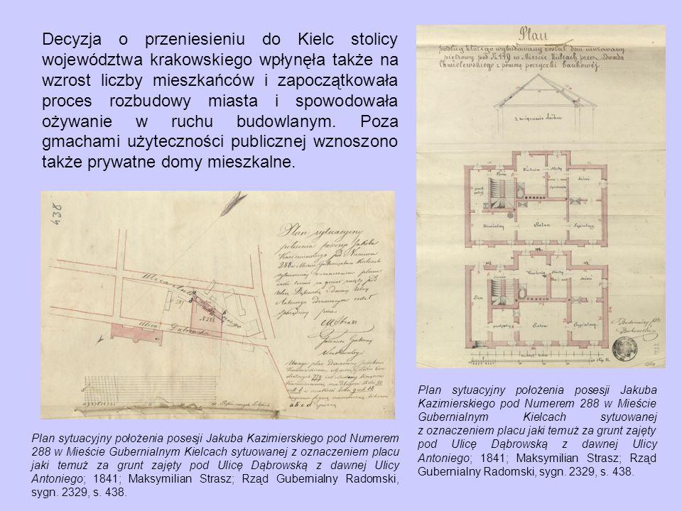 Decyzja o przeniesieniu do Kielc stolicy województwa krakowskiego wpłynęła także na wzrost liczby mieszkańców i zapoczątkowała proces rozbudowy miasta i spowodowała ożywanie w ruchu budowlanym.