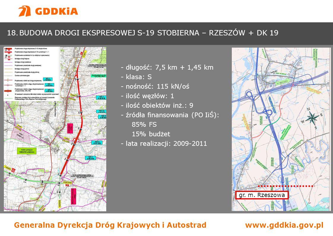 Generalna Dyrekcja Dróg Krajowych i Autostradwww.gddkia.gov.pl 18.BUDOWA DROGI EKSPRESOWEJ S-19 STOBIERNA – RZESZÓW + DK 19 - długość: 7,5 km + 1,45 k