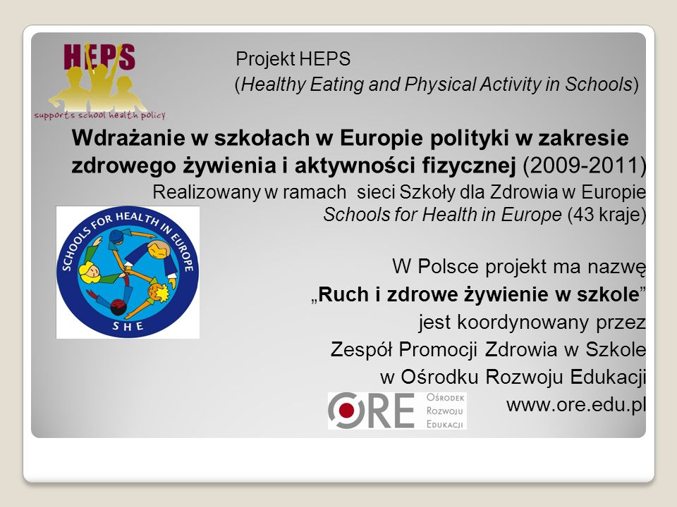 Projekt HEPS (Healthy Eating and Physical Activity in Schools) Wdrażanie w szkołach w Europie polityki w zakresie zdrowego żywienia i aktywności fizyc