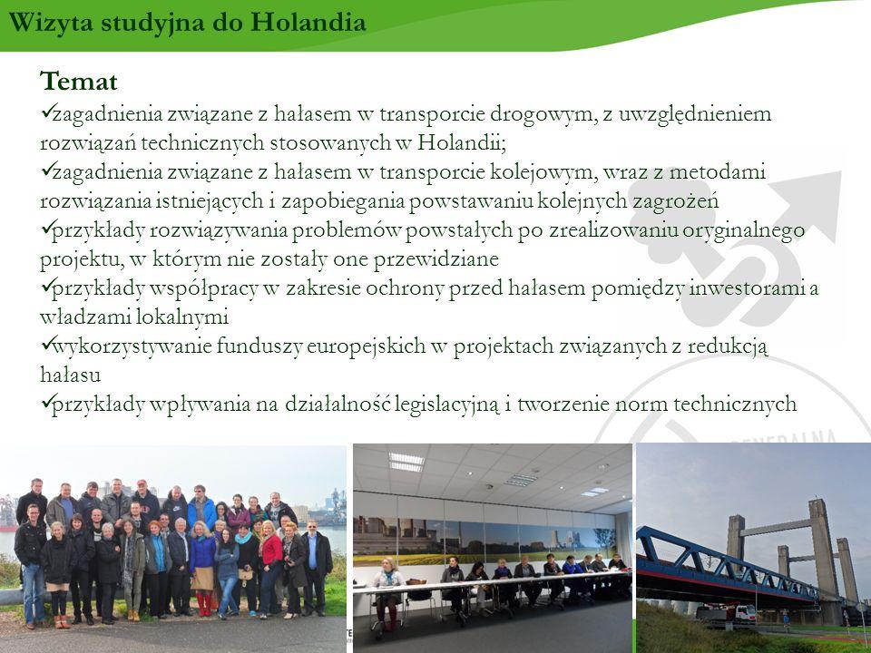 Temat zagadnienia związane z hałasem w transporcie drogowym, z uwzględnieniem rozwiązań technicznych stosowanych w Holandii; zagadnienia związane z hałasem w transporcie kolejowym, wraz z metodami rozwiązania istniejących i zapobiegania powstawaniu kolejnych zagrożeń przykłady rozwiązywania problemów powstałych po zrealizowaniu oryginalnego projektu, w którym nie zostały one przewidziane przykłady współpracy w zakresie ochrony przed hałasem pomiędzy inwestorami a władzami lokalnymi wykorzystywanie funduszy europejskich w projektach związanych z redukcją hałasu przykłady wpływania na działalność legislacyjną i tworzenie norm technicznych Wizyta studyjna do Holandia