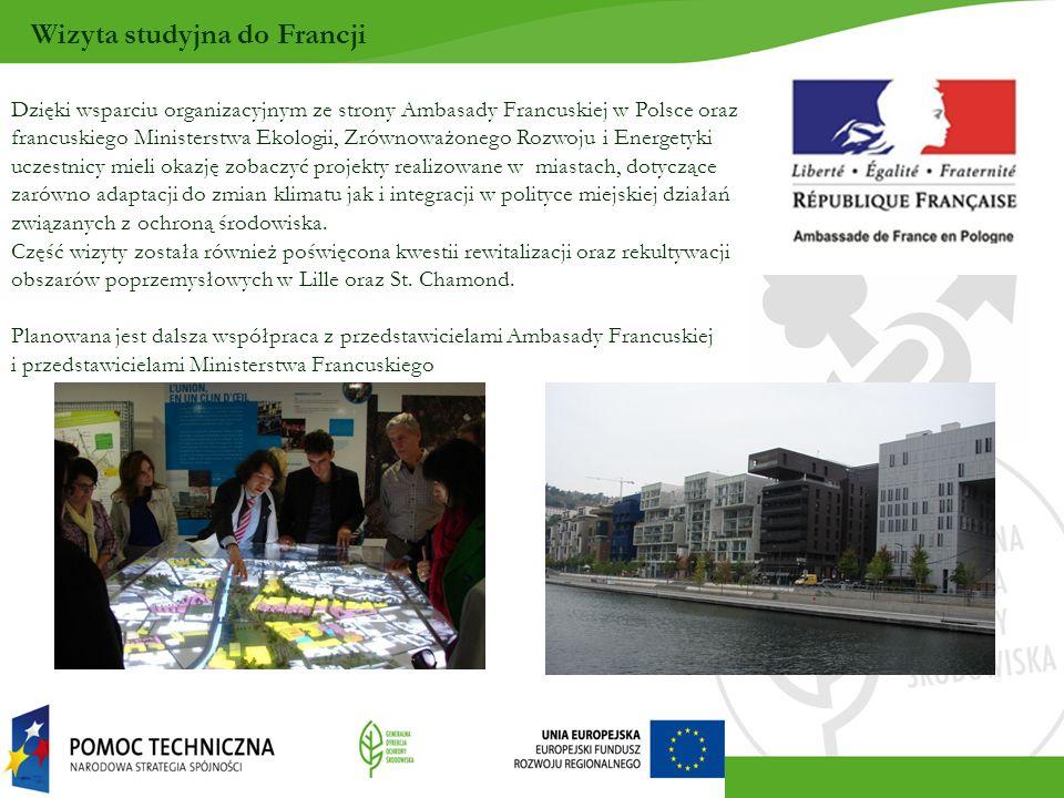 Wizyta studyjna do Francji Dzięki wsparciu organizacyjnym ze strony Ambasady Francuskiej w Polsce oraz francuskiego Ministerstwa Ekologii, Zrównoważonego Rozwoju i Energetyki uczestnicy mieli okazję zobaczyć projekty realizowane w miastach, dotyczące zarówno adaptacji do zmian klimatu jak i integracji w polityce miejskiej działań związanych z ochroną środowiska.