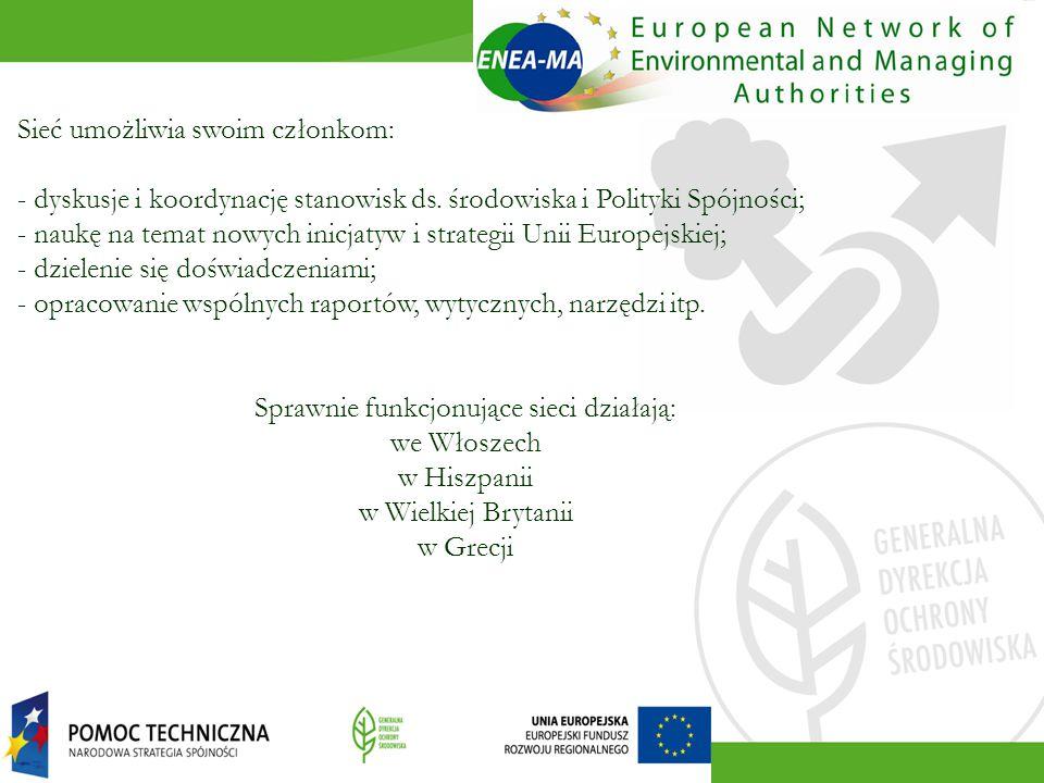 Sieć umożliwia swoim członkom: - dyskusje i koordynację stanowisk ds. środowiska i Polityki Spójności; - naukę na temat nowych inicjatyw i strategii U