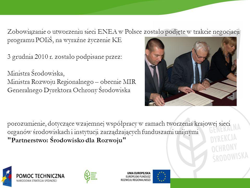 Zobowiązanie o utworzeniu sieci ENEA w Polsce zostało podjęte w trakcie negocjacji programu POIiŚ, na wyraźne życzenie KE 3 grudnia 2010 r. zostało po