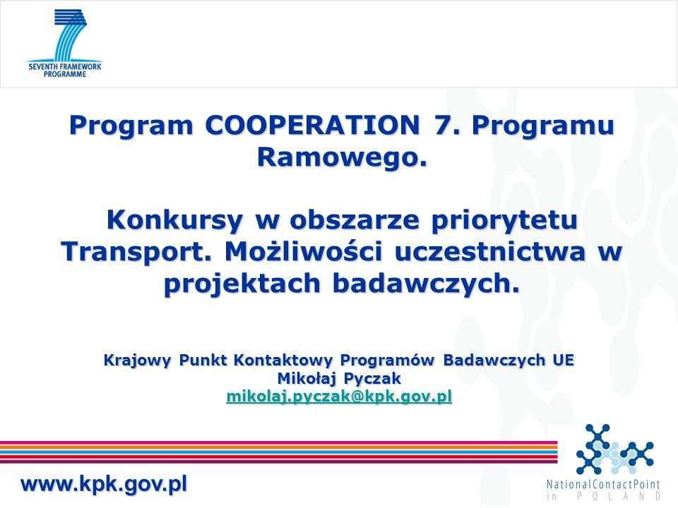 Krajowy Punkt Kontaktowy Programów Badawczych UE Mikołaj Pyczak mikolaj.pyczak@kpk.gov.pl mikolaj.pyczak@kpk.gov.pl Program COOPERATION 7. Programu Ra