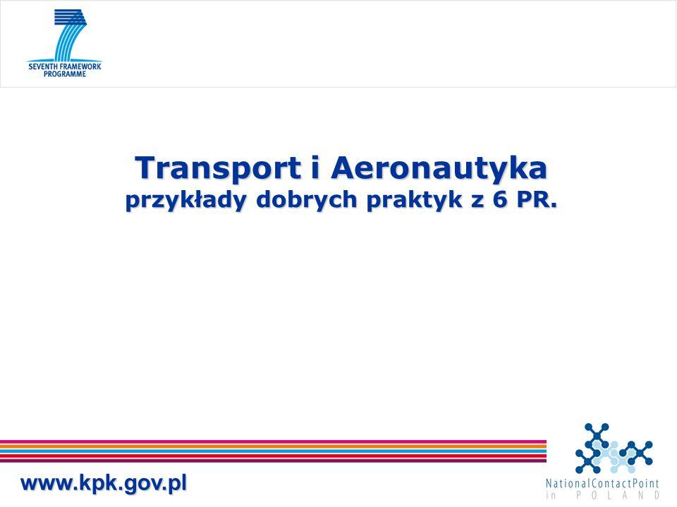 www.kpk.gov.pl Transport i Aeronautyka przykłady dobrych praktyk z 6 PR.